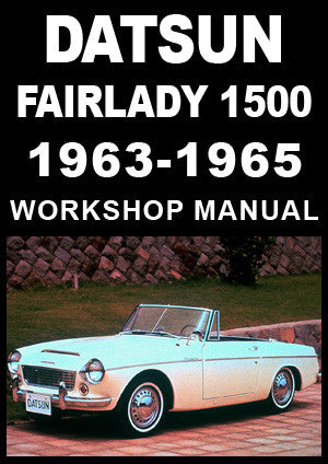 DATSUN Fairlady Sports 1500 1963-1965 Workshop Manual | carmanualsdirect