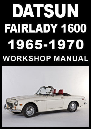 DATSUN Fairlady Sports 1600 1965-1970 Workshop Manual | carmanualsdirect