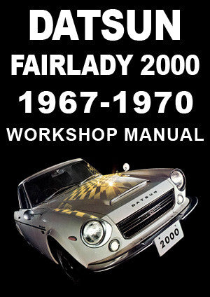 DATSUN Fairlady Sports 2000 1967-1970 Workshop Manual | carmanualsdirect