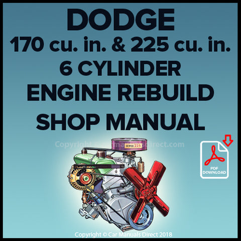 DODGE 170 cu. in. and 225 cu. in. Slant 6 Cylinder Engine Factory Rebuild Shop Manual | carmanualsdirect