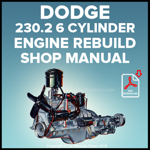 DODGE 230.2 cubic inch 6 Cylinder Engine Factory Rebuild Shop Manual | carmanualsdirect