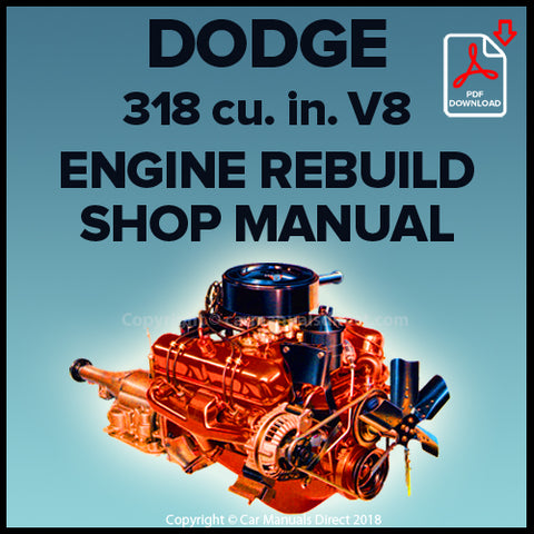 DODGE 318 cu. in. V8 Engine Factory Rebuild Shop Manual | carmanualsdirect