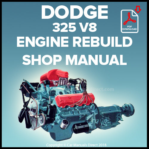 DODGE 325 cubic inch V8 Engine Factory Rebuild Shop Manual | carmanualsdirect
