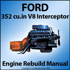 FORD 352 cu. in. Interceptor V8 Engine Rebuild & Overhaul Manual