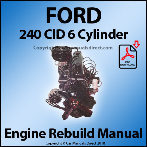 FORD 240 CID In Line Six Cylinder Engine Rebuild Manual | carmanualsdirect