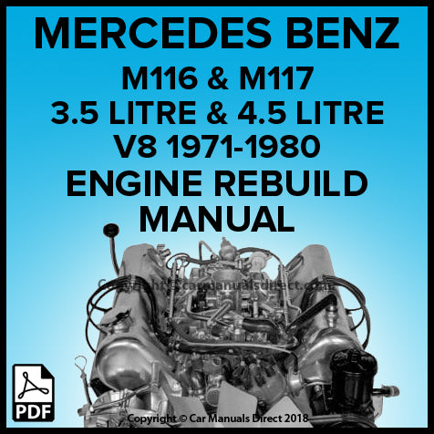 MERCEDES BENZ M116.98 (3.5 Litre V8) and M117.98 (4.5 Litre V8) 1971-1980 Engine Rebuild Shop Manual | carmanualsdirect