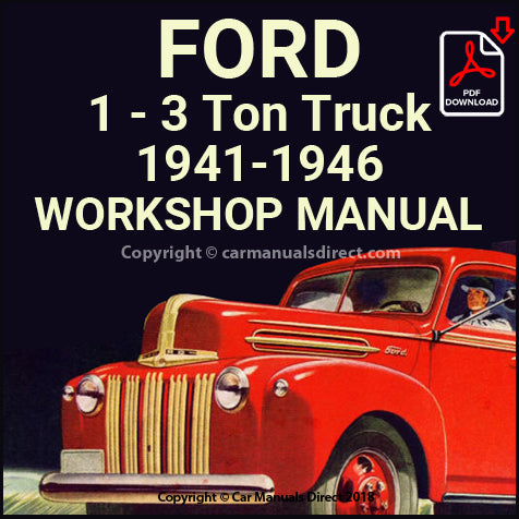 Ford 1 Ton Panel Van, 1 Ton truck, 2 Ton Regular Truck, 3 Ton Truck, 3 Ton C.O.E. 1941-1946 Shop Manual | carmanualsdirect
