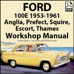 FORD 100E Anglia, Escort, Prefect, Squire, Thames, 1953-1961 Workshop Manual | carmanualsdirect