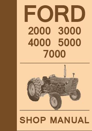 FORD Tractor Workshop Manual: 2000 3000 4000 5000 7000, 1965-1975