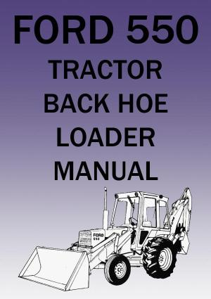 FORD Tractor Workshop Manual: 550 Tractor, Backhoe & Loader