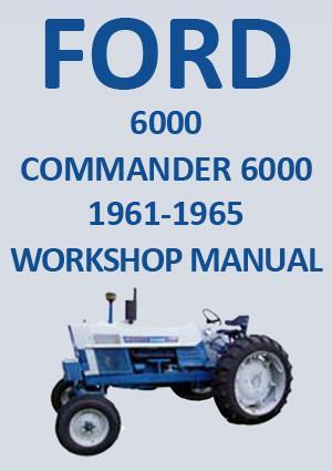FORD Tractor Workshop Manual: 6000 & Commander 6000, 1961-1965