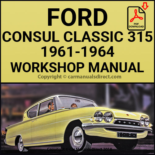 FORD Consul Classic 315, 1961-1964 Workshop Manual | carmanualsdirect