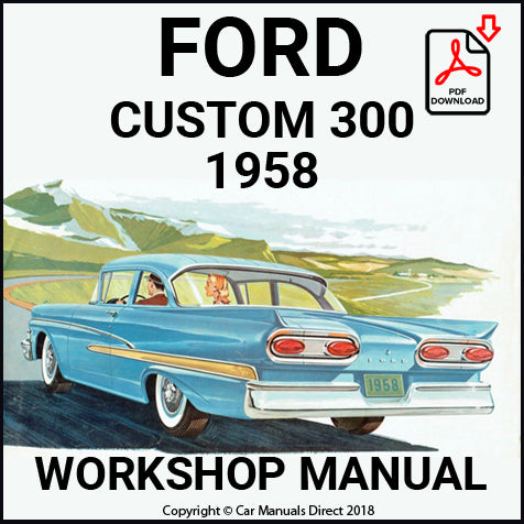 FORD Custom & Custom 300 1958 Shop Manual | carmanualsdirect