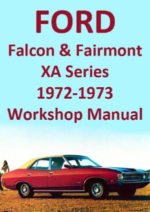 FORD Falcon and Fairmont XA Series 1972-1973 Workshop Manual