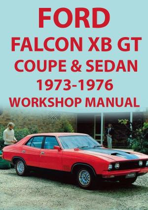 FORD Falcon XB Series GT Coupe & Sedan 1973-1976 Workshop Manual