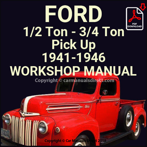 FORD 1/2 Ton, 3/4 Ton Pick Up and Delivery Van 1941-1946 V8 Shop Manual | carmanualsdirect