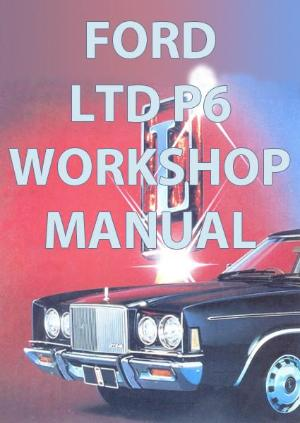 FORD LTD Workshop Manual: P6 Series 1976-1979 | carmanualsdirect