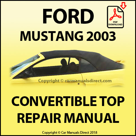 FORD Mustang 2003 Convertible Top Repair Shop Manual | carmanualsdirect