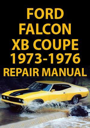 FORD Falcon and Fairmont XB Series Coupe 1973-1976 Workshop Manual