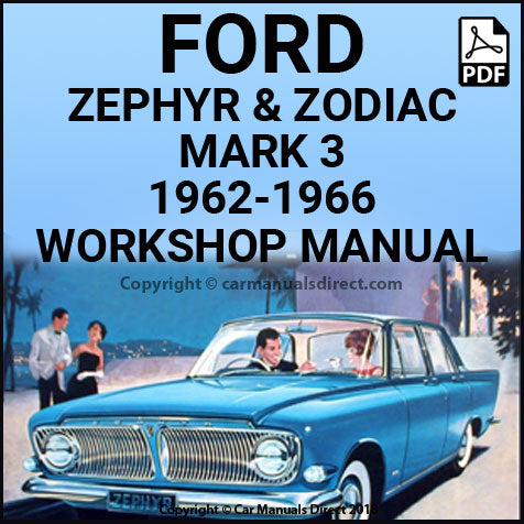 FORD 1962-1966 Zephyr 4, Zephyr 6 and Zodiac Mark 3 Workshop Manual | carmanualsdirect