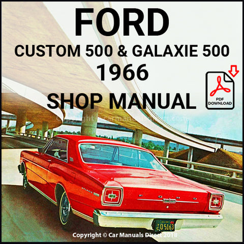 FORD Custom 500, Galaxie 500 and Galaxie 500 LTD 1966 Shop Manual | carmanualsdirect