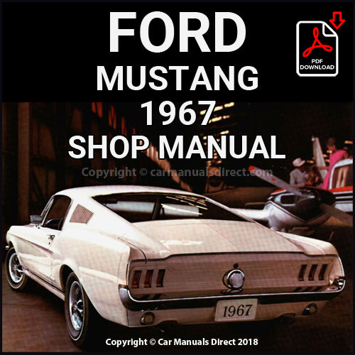 FORD Mustang Hardtop, Fastback 2+2 and Convertible 1967 Shop Manual | carmanualsdirect