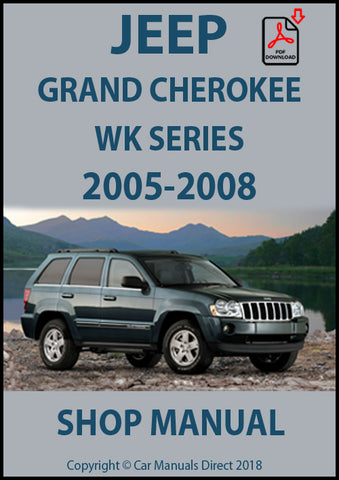 JEEP Grand Cherokee WK Series 2005-2008 Shop Manual| carmanualsdirect