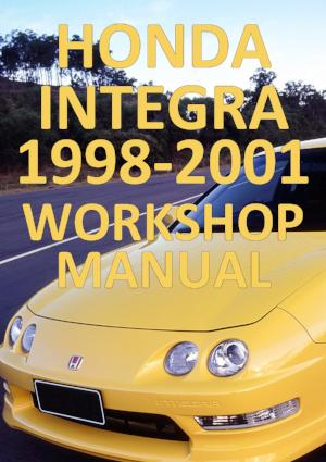 HONDA Integra 2 Door Hatchback and 4 Door Sedan Type R, LS, GS, GS-R 1999-2001 Workshop Manual | carmanualsdirect