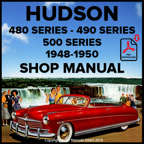 Hudson 480 Series, Super Six, Brougham Coupe, Club Coupe, Brougham Convertible, Commodore Six, Super Eight, Commodore Eight, 490 Series, 500 Series, Pacemaker Six, Pacemaker Deluxe Six Shop Manual | carmanualsdirect