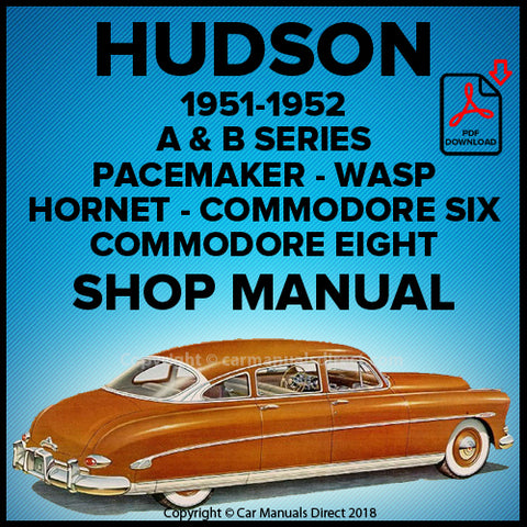Hudson Pacemaker Custom Six, Super Six Custom, Commodore Eight Custom, Pacemaker Six, Wasp Six, Commodore Six, Hornet Six, Club Coupe, Brougham Convertible, Hollywood Coupe, Commodore Eight, Brougham Convertible, Hollywood Coupe Shop Manual | carmanualsdirect