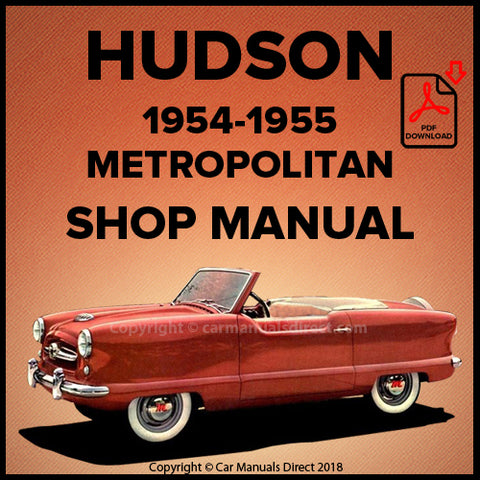 HUDSON Metropolitan Hardtop and Metropolitan Convertible 1954-1955 Shop Manual | carmanualsdirect