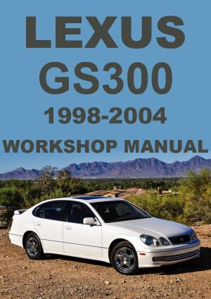 LEXUS GS300 1998-2004 Workshop Manual