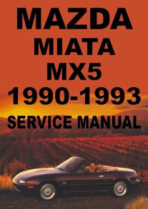 MAZDA Miata MX5 1990-1993 Workshop Manual