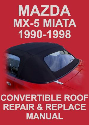 MAZDA Miata MX5 1990-1998 Convertible Roof Repair & Replace Manual