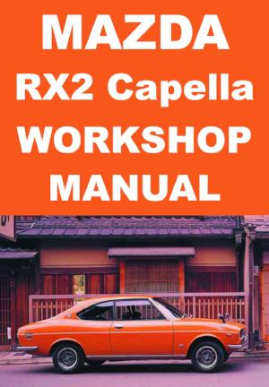 MAZDA RX2 1970-1978 Workshop Manual