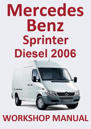 MERCEDES BENZ Sprinter Diesel 2006 Workshop Manual