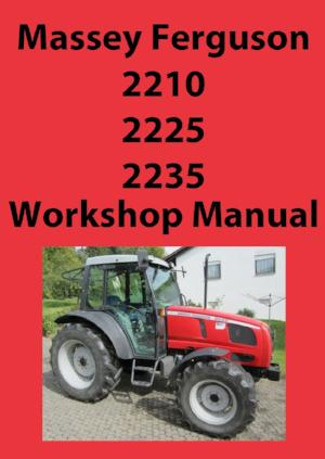 MASSEY FERGUSON Tractor Workshop Manual: MF2210 MF2225 MF2235