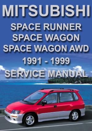 MITSUBISHI Space Runner, Space Wagon 1991-1999 Workshop Manual