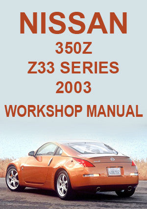 NISSAN 350 Z Z33 Series Coupe 2003 Workshop Manual