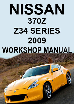 NISSAN 370 Z Z34 Series Coupe 2009 Workshop Manual