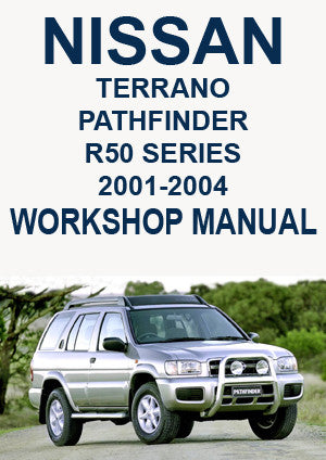 NISSAN Terrano and Pathfinder R50 Series 2001-2004 Shop Manual | carmanualsdirect