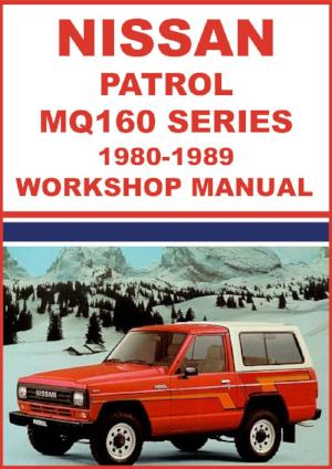 NISSAN Patrol Hardtop | Pick Up | Station Wagon | 160 Series (MQ) 1980-1989 Workshop Manual | carmanualsdirect