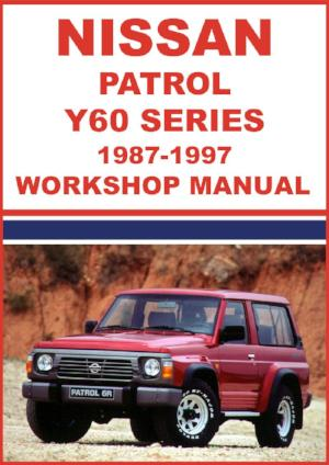 NISSAN Patrol Y60 Series 1987-1997 Workshop Manual