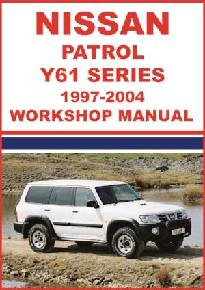 NISSAN Patrol Y61 Series 1997-2004 Workshop Manual