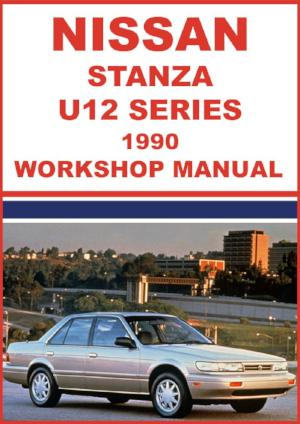 NISSAN Stanza U12 Series 1990 Workshop Manual | carmanualsdirect