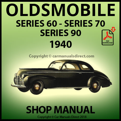 Oldsmobile 60 Series | Oldsmobile 70 Series | Oldsmobile 90 Series | Oldsmobile Touring Sedans | Oldsmobile Business Coupe | Oldsmobile Club Coupe | Oldsmobile Convertible Coupe | Shop Manual | carmanualsdirect