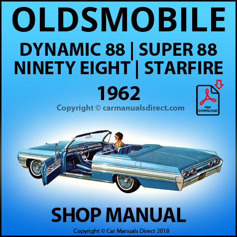 Oldsmobile Dynamic 88 Celebrity Sedan | Oldsmobile Dynamic 88 2 Door Sedan | Oldsmobile Dynamic 88 Fiesta Station Wagon | Oldsmobile Dynamic 88 Holiday Sedan | Oldsmobile Dynamic 88 Holiday Coupe | 1962 Shop Manual | carmanualsdirect