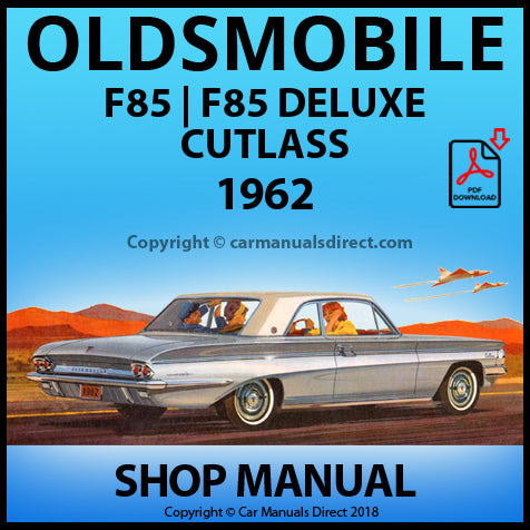 OLDSMOBILE F85 Club Coupe, F85 Deluxe Sedan, F85 Deluxe Station Wagon, F85 Cutlass Coupe, F85 Cutlass Convertible, 1962 Shop Manual | carmanualsdirect
