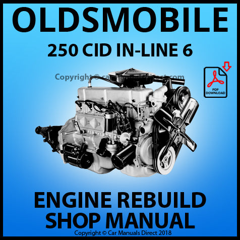 OLDSMOBILE 250 CID In-Line 6 Engine Rebuild Manual | carmanualsdirect