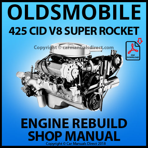 OLDSMOBILE 425 CID V8 Super Rocket Engine Rebuild Manual | carmanualsdirect